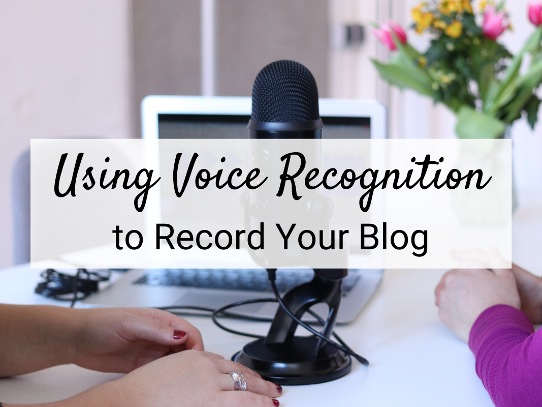 Using voice recognition to record blogs