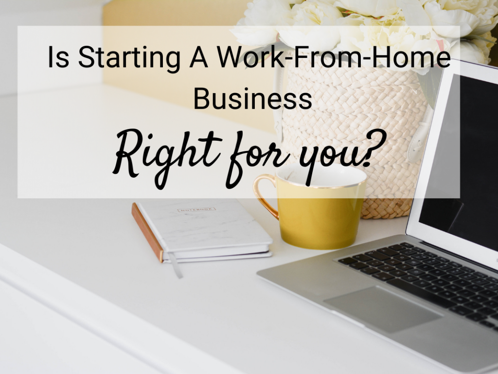 Is a Work-from-Home Business Right for You