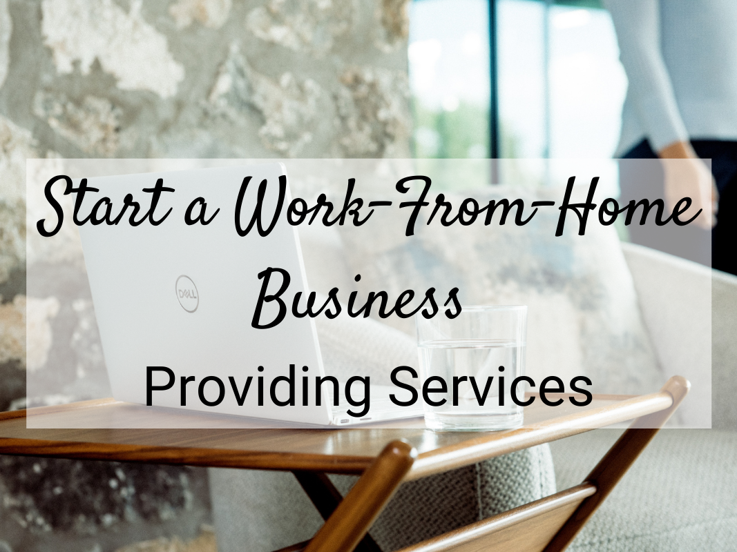 Start a work from home business providing services